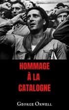 Hommage à la Catalogne eBook by George Orwell