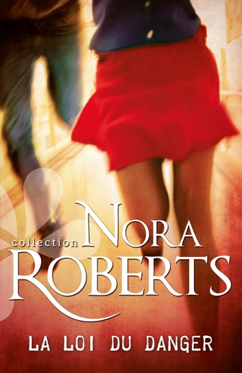 La loi du danger ebook by Nora Roberts