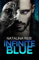 Infinite Blue eBook by Natalina Reis