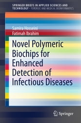 Novel Polymeric Biochips for Enhanced Detection of Infectious Diseases ebook by Samira Hosseini,Fatimah Ibrahim