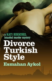 Divorce Turkish Style ebook by Esmahan Aykol,Ruth Whitehouse