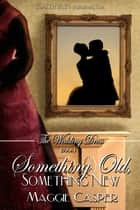 Something Old, Something New ebook by Maggie Casper