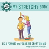 My Stretchy Body ebook by Liza Fromer,Francine Gerstein MD