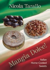 Mangia Dolce! ebook by Nicola Tarallo