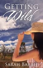 Getting Wild ebook by Sarah Barrie