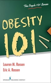 Obesity 101 ebook by Lauren Rossen, PhD,Eric Rossen, PhD
