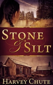 Stone and Silt ebook by Harvey Chute