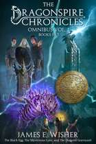The Dragonspire Chronicles Omnibus Vol. 1 - Books 1-3 ebook by James E. Wisher