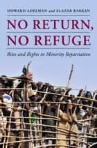 No Return, No Refuge ebook by Howard Adelman