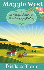 Pick a Tune - Antique Pickers in Paradise Cozy Mystery Series, #6 ebook by Maggie West