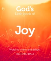 God's Little Book of Joy ebook by Richard Daly