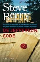 De Jefferson code ebook by Steve Berry, Gert-Jan Kramer