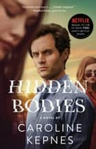 Hidden Bodies - (A You Novel) ebook by Caroline Kepnes