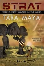 STRAT - (a military science fiction novel) ebook by Tara Maya