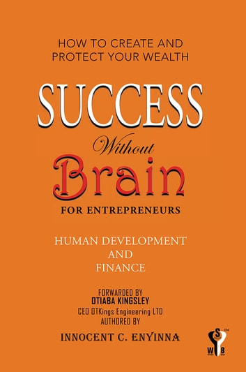 Success Without Brain ebook by Innocent C. Enyinna