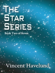 The Star Series: Book Two of Seven ebook by Havelund, Vincent