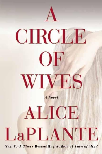 A Circle of Wives ebook by Alice LaPlante