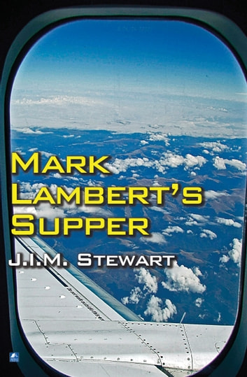 Mark Lambert's Supper ebook by J.I.M. Stewart