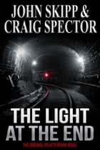 The Light at the End eBook by John Skipp, Craig Spector