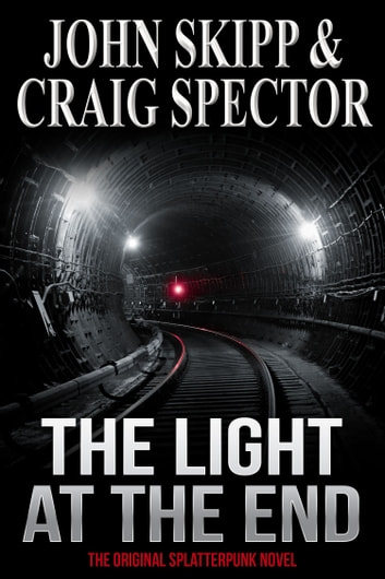 The Light at the End ebook by John Skipp,Craig Spector