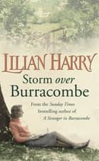 Storm Over Burracombe ebook by Lilian Harry