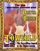 Towerld Level 0005: The Expedition Launch to the Higher Levels ebook by Doctor Deicide