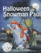 Halloween with Snowman Paul ebook by Yossi Lapid