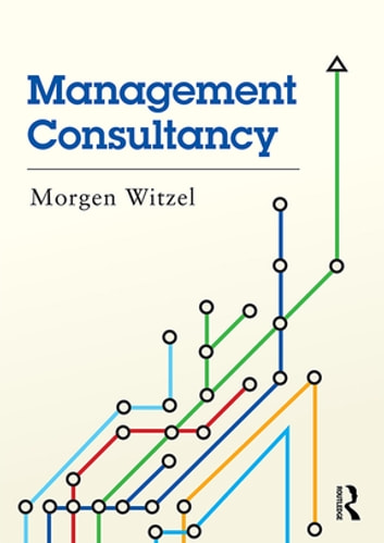 Management Consultancy ebook by Morgen Witzel