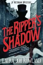 The Ripper's Shadow - A Victorian Mystery ebook by Laura Joh Rowland