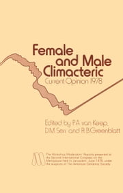 Female and Male Climacteric - Current Opinion 1978 ebook by P.A. van Keep,D.M. Serr,R.B. Greenblatt