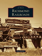 Richmond Railroads eBook by Jeff Hawkins