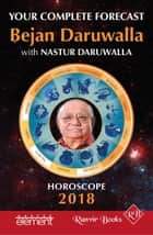 Horoscope 2018: Your Complete Forecast ebook by Bejan Daruwalla, Nastur Daruwalla