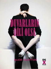 Duvarların Dili Olsa ebook by Alice Clayton