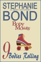 9 Bodies Rolling ebook by Stephanie Bond