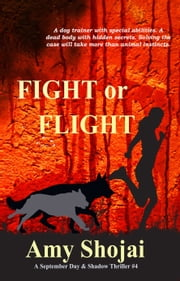 Fight Or Flight ebook by Amy Shojai