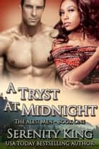 A Tryst At Midnight ebook by Serenity King