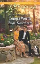 Bayou Sweetheart ebook by Lenora Worth