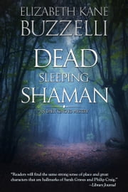 Dead Sleeping Shaman ebook by Elizabeth Kane Buzzelli