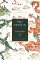 Four Seasons ebook by John W. Dardess