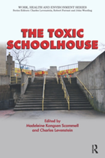 The Toxic Schoolhouse ebook by Madeleine Kangsen Scammell,Charles Levenstein