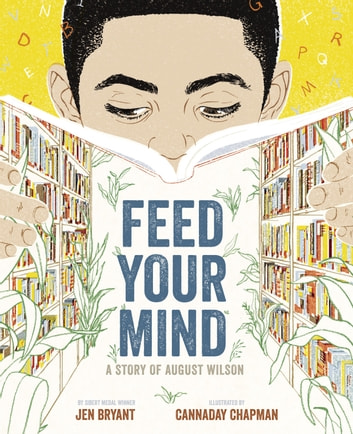 Feed Your Mind - A Story of August Wilson ebook by Jen Bryant