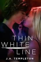Thin White Line eBook by J.A. Templeton