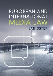 European and International Media Law ebook by Professor Jan Oster