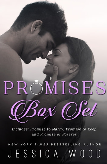 Promises Series: Complete Box Set (Promise to Marry, Promise to Keep, Promise of Forever) ebook by Jessica Wood