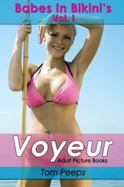 Voyeur: Babes In Bikinis ebook by Tom Peeps