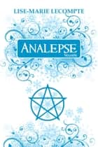 Analepse ebook by Lise-Marie Lecompte