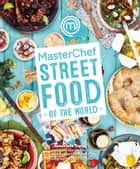 MasterChef: Street Food of the World ebook by Genevieve Taylor