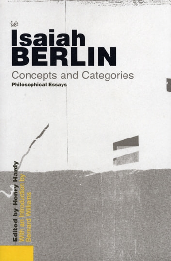Concepts and Categories - Philosophical Essays ebook by Isaiah Berlin