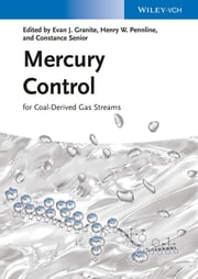 Mercury Control - for Coal-Derived Gas Streams ebook by Evan J. Granite,Henry W. Pennline,Constance Senior