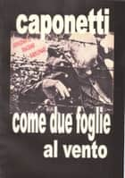 come due foglie al vento ebook by arnaldo s. caponetti